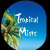 Tropical Mists